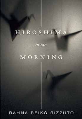 Book Review: 'Hiroshima in the Morning' by Rahna Reiko Rizzuto