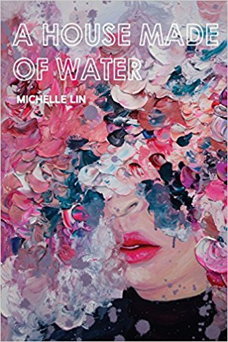 'A House Made of Water' by Michelle Lin