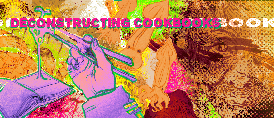 Deconstructing Cookbooks: A New Series on Food, Identity, and Cookbooks